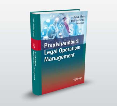 Praxishandbuch Legal Operations Management, Springer 2017