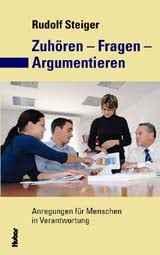 Prof. Dr. Rudolf Steiger: Zuhören - Fragen - Argumentieren. ISBN 978-3-7193-1470-5