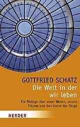 Prof. Dr. Gottfried Schatz: Die Welt in der wir leben