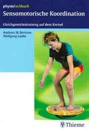 Andreas M. Bertram und Wolfgang Laube: Sensomotorische Koordination. ISBN 9783131437914