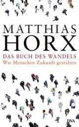 Matthias Horx: Das Buch des Wandels. ISBN 978-3-421-04433-4