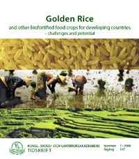 Golden Rice and other biofortified food crops for developing countries - challenges and potential, Publikation der Royal Swedish Academy of Agricultural Sciences, Nummer 7, 2008, Jahrgang 147 (ISBN 978-91-85205-82-0)