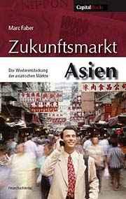 Dr. Marc Faber: Zukunftsmarkt Asien. ISBN 978-3898790468