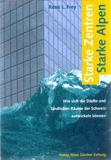 Prof. Dr. Dr. h.c. René L. Frey: Starke Zentren, starke Alpen. ISBN: 978-3038234630