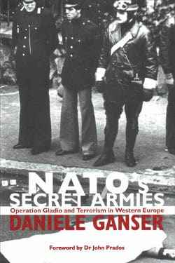Dr. Daniele Ganser: Nato's Secret Armies. Operation Gladio and Terrorism in Western Europe